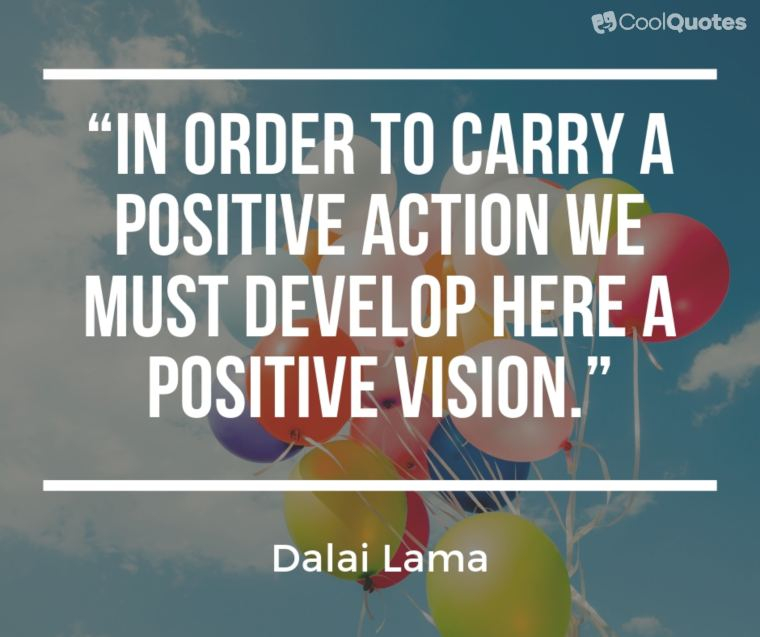 "Positive Thoughts Images - ""In order to carry a positive action we must develop here a positive vision."""