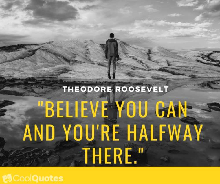 "Positive Thoughts Images - ""Believe you can and you're halfway there."""