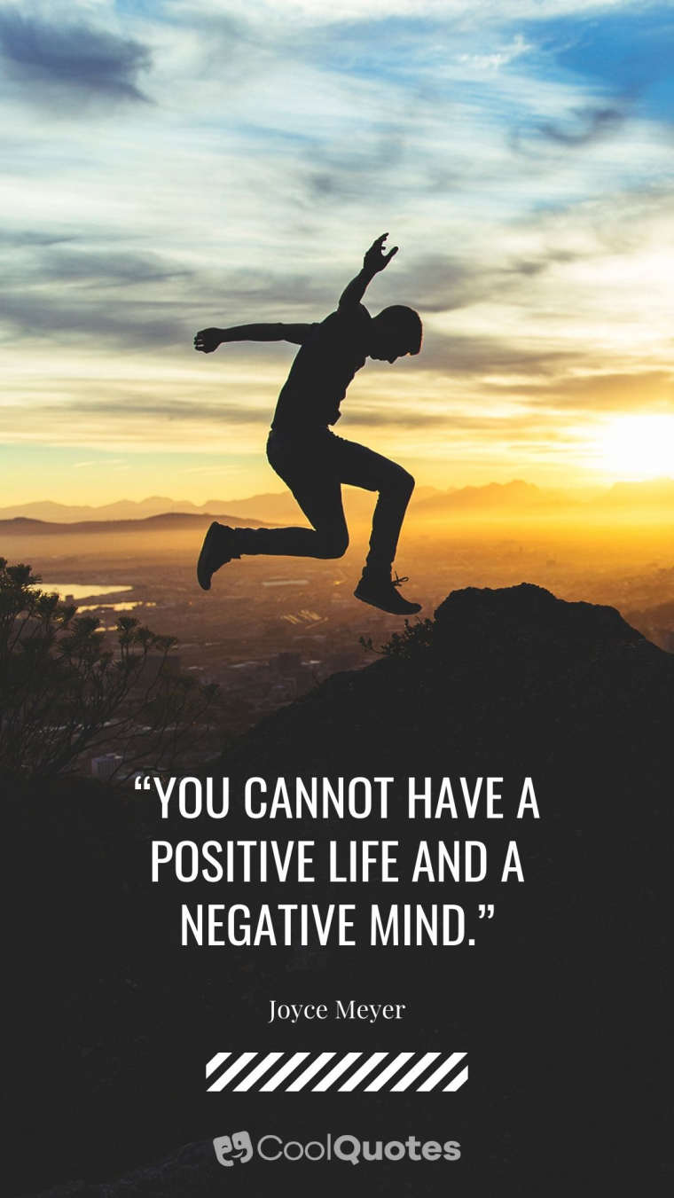 "Positive Thoughts Images - ""You cannot have a positive life and a negative mind."""
