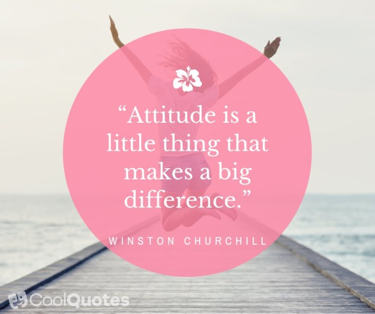 "Positive Thoughts Images - ""Attitude is a little thing that makes a big difference."""