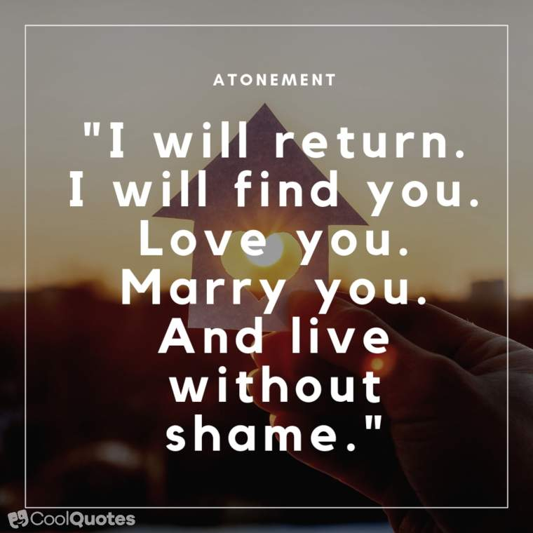 "Love Picture Quotes From Movies - ""I will return. I will find you. Love you. Marry you. And live without shame."""