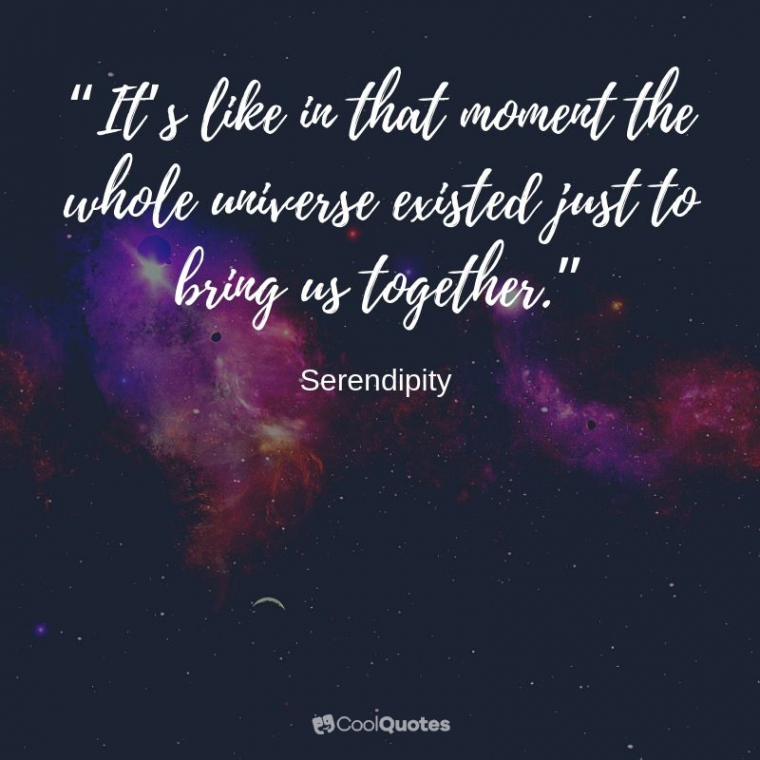 "Love Picture Quotes From Movies - ""It's like in that moment the whole universe existed just to bring us together."""
