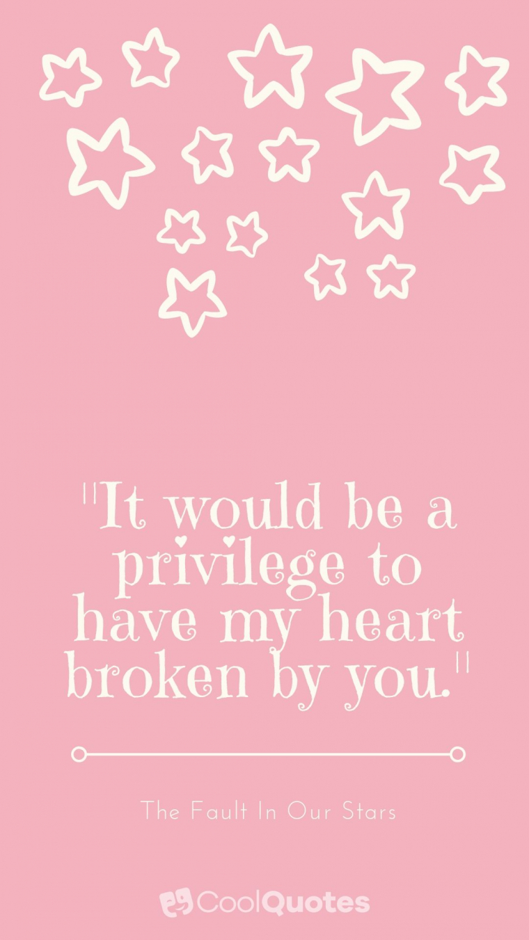 "Love Picture Quotes From Movies - ""It would be a privilege to have my heart broken by you."""