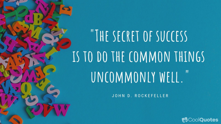 "Inspirational Picture Quotes For Students - ""The secret of success is to do the common things uncommonly well."""