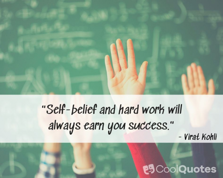 "Inspirational Picture Quotes For Students - ""Self-belief and hard work will always earn you success."""