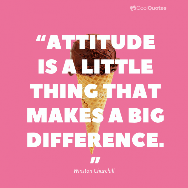 "Positive Life Picture Quotes - ""Attitude is a little thing that makes a big difference."""