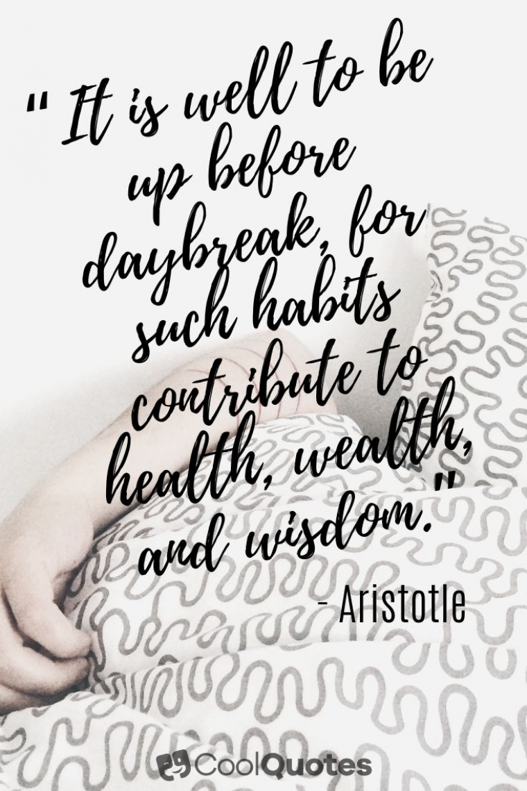"""Good Morning Picture Quotes - """"It is well to be up before daybreak, for such habits contribute to health, wealth, and wisdom."""""""