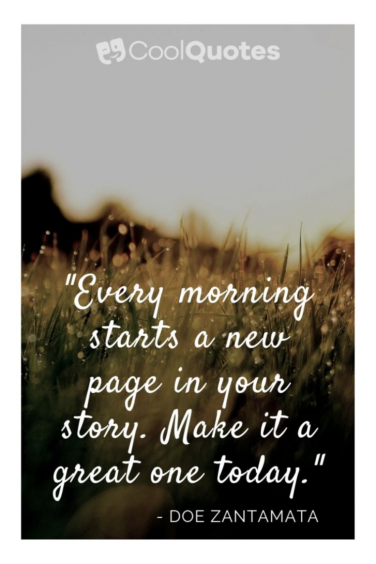 """Good Morning Picture Quotes - """"Every morning starts a new page in your story. Make it a great one today."""""""