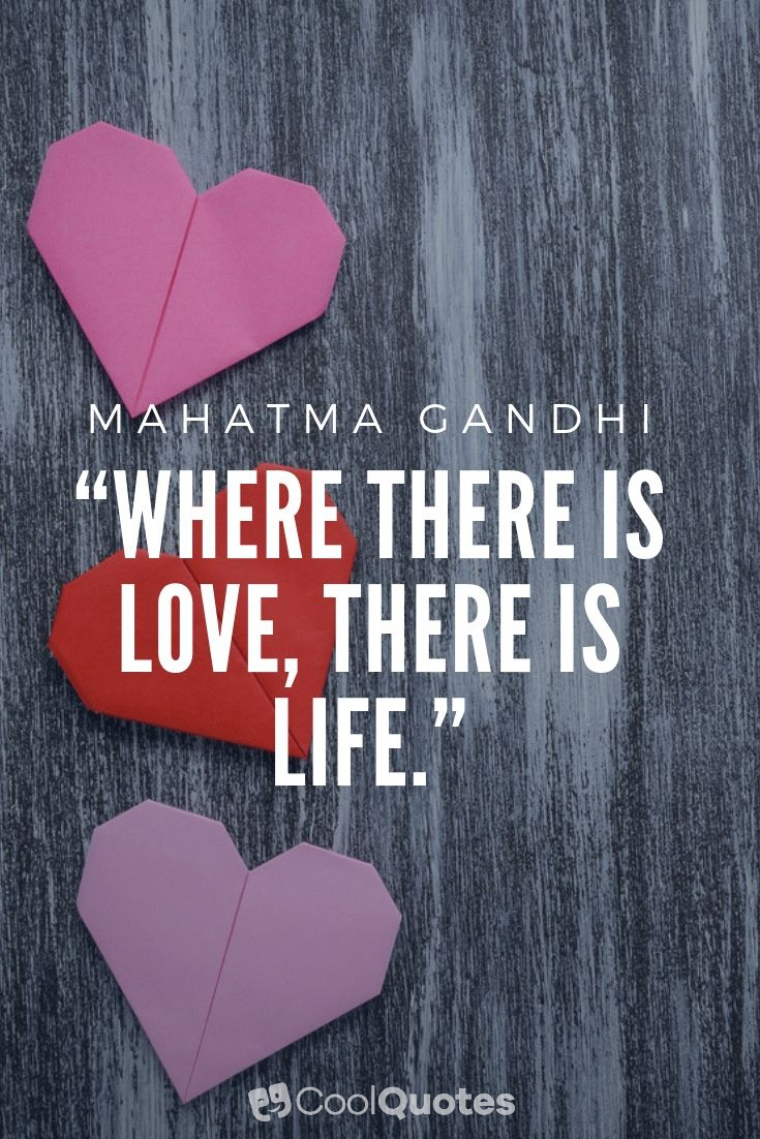 """Short Love Picture Quotes - """"Where there is love, there is life."""""""