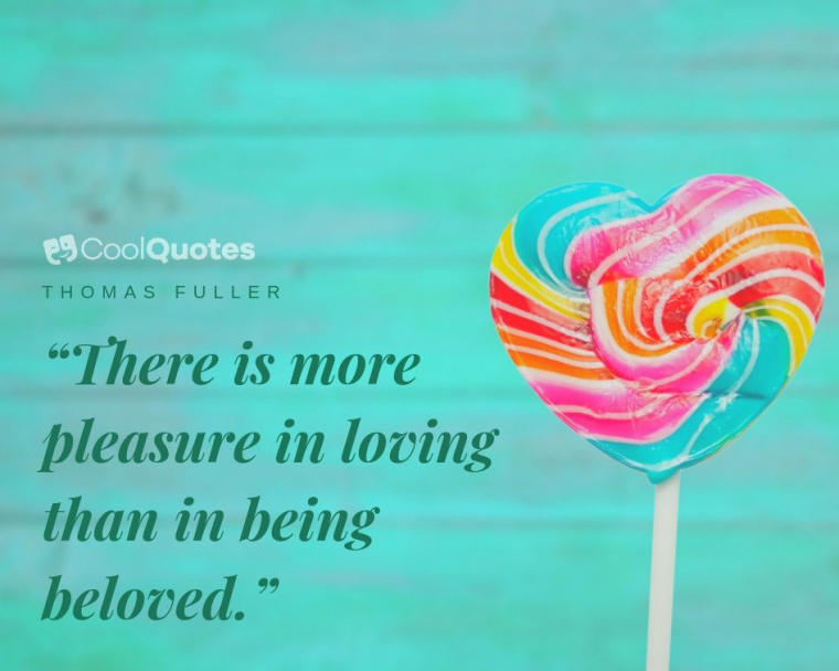 """Short Love Picture Quotes - """"There is more pleasure in loving than in being beloved."""""""