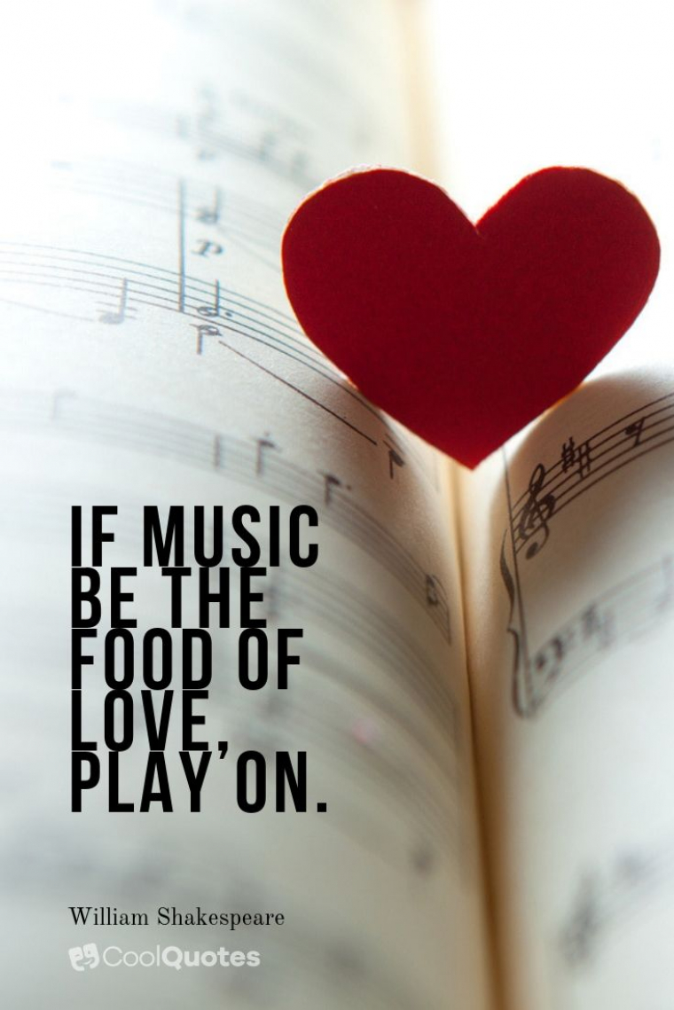 """Short Love Picture Quotes - """"If music be the food of love, play on."""""""