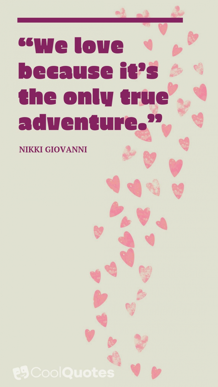 """Short Love Picture Quotes - """"We love because it's the only true adventure."""""""