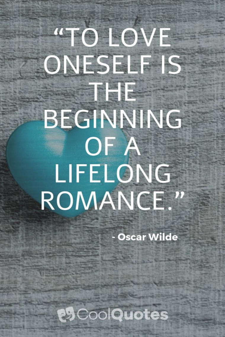 """Short Love Picture Quotes - """"To love oneself is the beginning of a lifelong romance."""""""