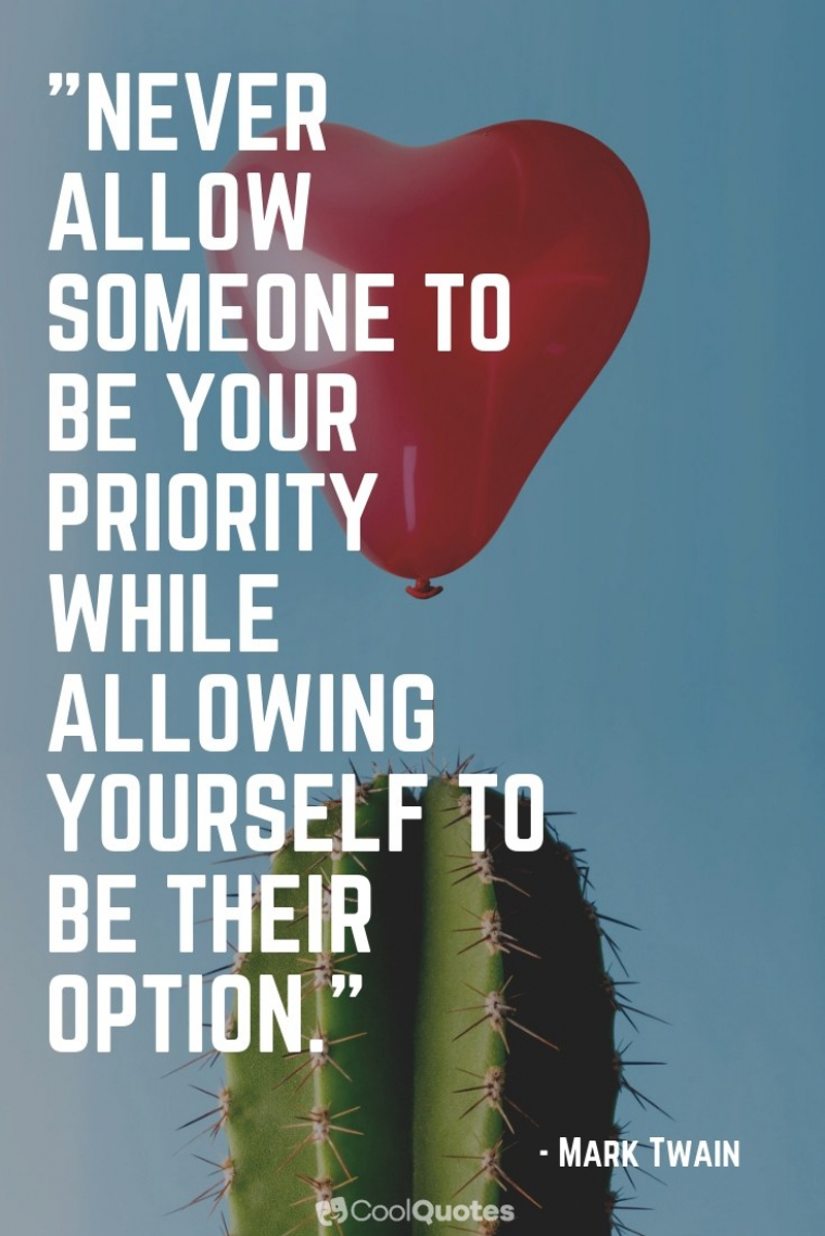 """Heartbreak Picture Quotes - """"Never allow someone to be your priority while allowing yourself to be their option."""""""
