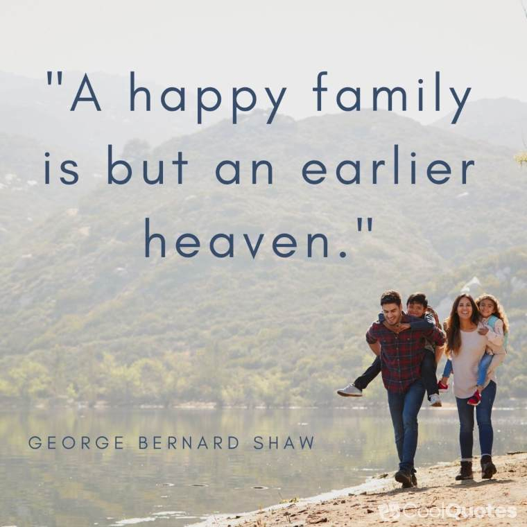"Family Picture Quotes - ""A happy family is but an earlier heaven."""