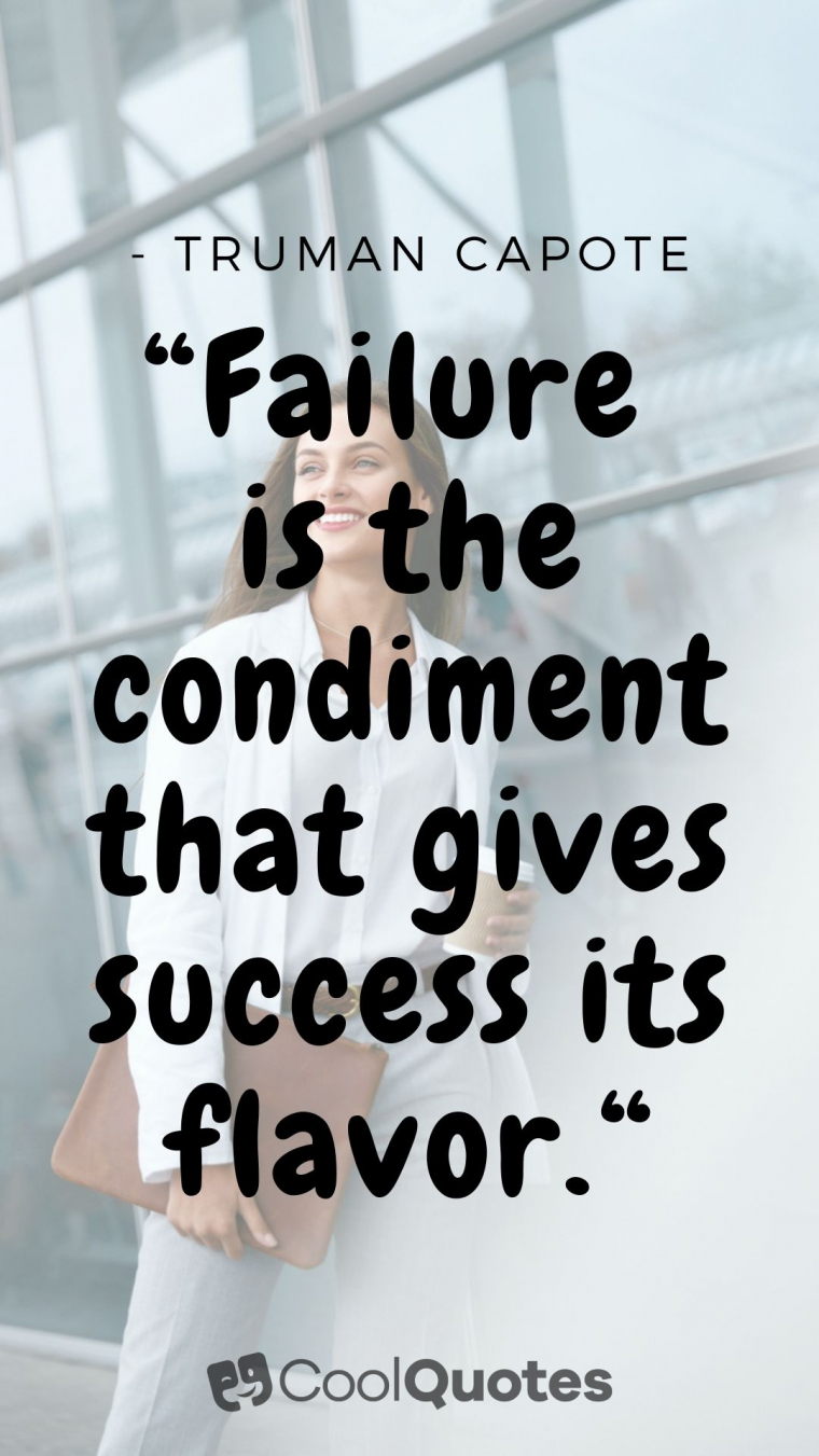 """Motivational quotes for work - """"Failure is the condiment that gives success its flavor."""""""