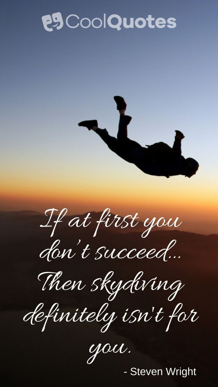 Dark humor jokes images - If at first you don't succeed… Then skydiving definitely isn't for you.