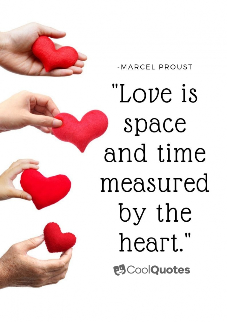"""Cute picture quotes - """"Love is space and time measured by the heart."""""""