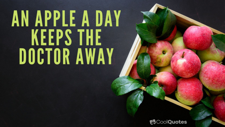 """Proverbs - """"An apple a day keeps the doctor away."""""""