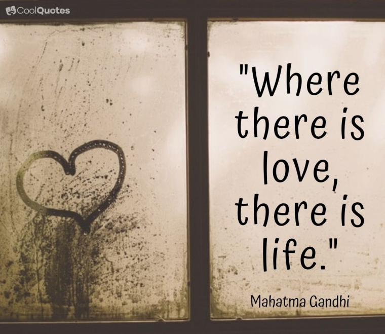 """love quotes for her - """"Where there is love there is life."""""""