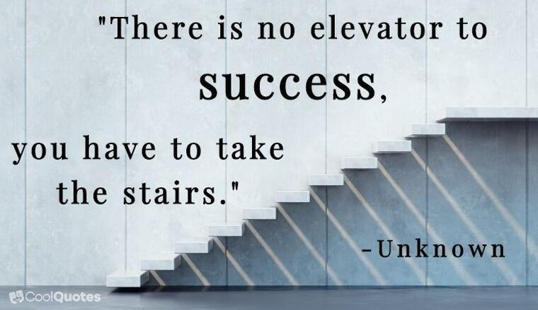 "Inspirational graduation picture quotes - ""There is no elevator to success, you have to take the stairs."""