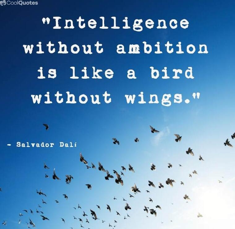 "Inspirational graduation picture quotes - ""Intelligence without ambition is like a bird without wings."""