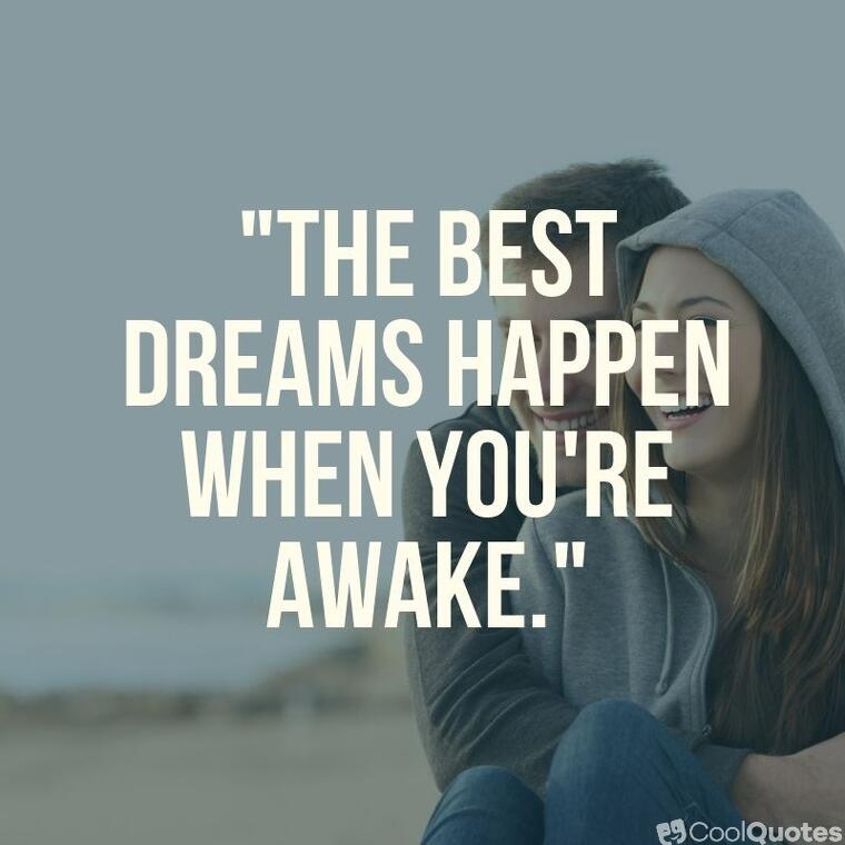 """sweet love quotes - """"The best dreams happen when you're awake."""""""