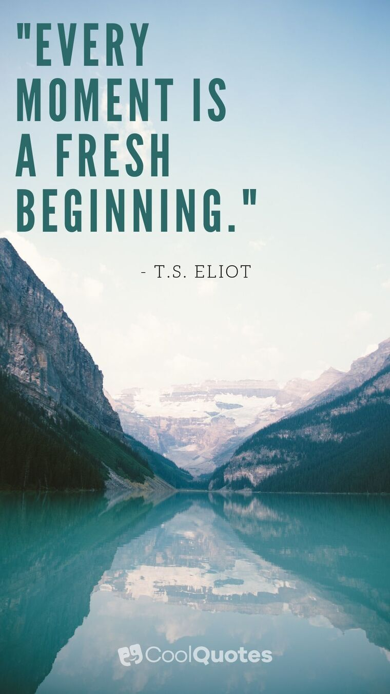 """Short Motivational Quotes Images - """"Every moment is a fresh beginning."""""""