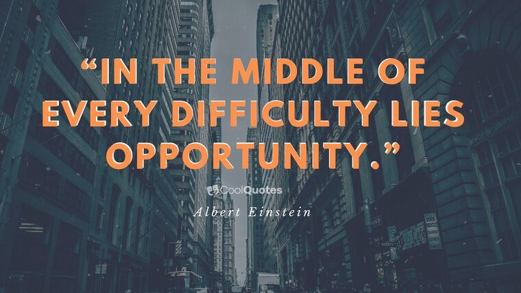 """Short Motivational Quotes Images - """"In the middle of every difficulty lies opportunity."""""""
