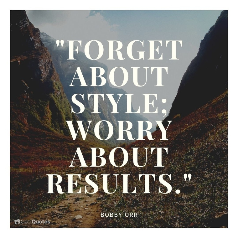 """Short Motivational Quotes Images - """"Forget about style; worry about results."""""""