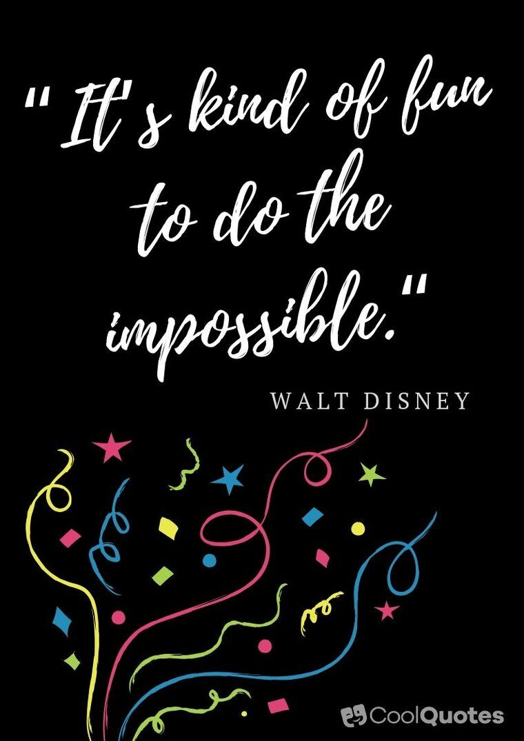 """Short Motivational Quotes Images - """"It's kind of fun to do the impossible."""""""