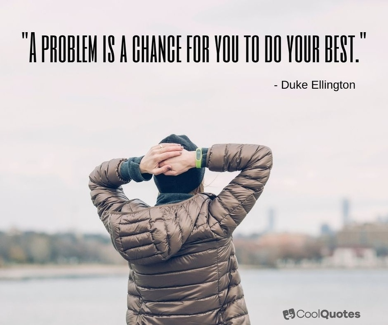"""Short Motivational Quotes Images - """"A problem is a chance for you to do your best."""""""