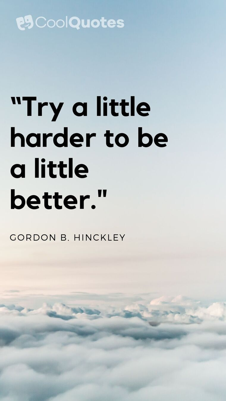 """Short Motivational Quotes Images - """"Try a little harder to be a little better."""""""