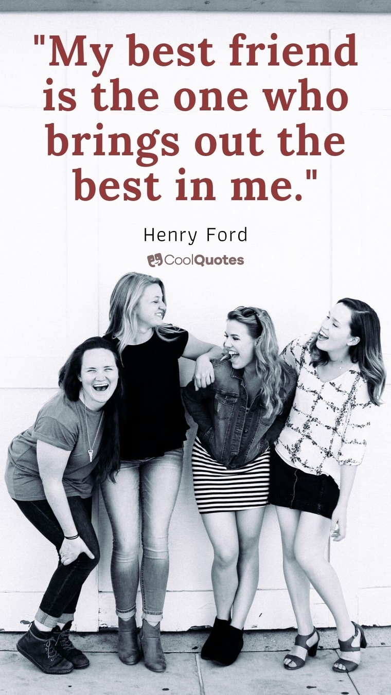"""Friendship Picture Quotes - """"My best friend is the one who brings out the best in me."""""""